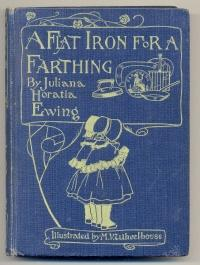 A Flat Iron for a Farthing or: EWING, Juliana Horatio