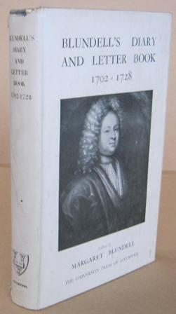 Blundell's Diary and Letter Book 1702-1728: BLUNDELL, Margaret (
