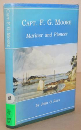 Capt. F. G. Moore Mariner and Pioneer: ROSS, John O.