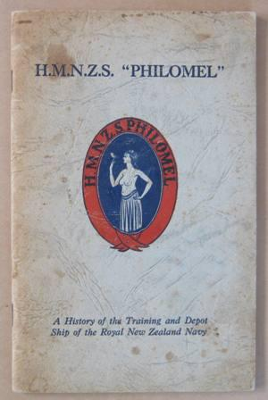 "H.M.N.Z.S. ""Philomel"" A History of the Training and Depot Ship of the Royal New Zealand ..."