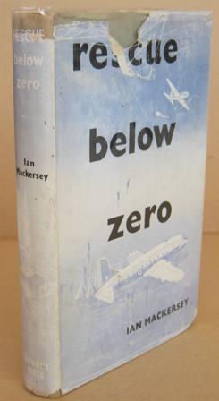 Rescue Below Zero: MACKERSEY, Ian