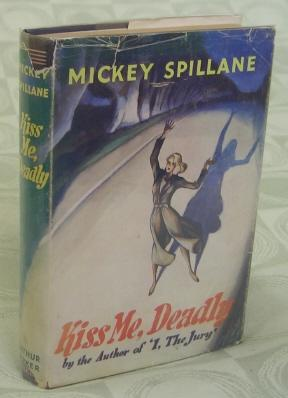 Kiss Me, Deadly: SPILLANE, Mickey