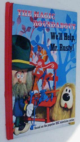 The Magic Roundabout We'll help, Mr Rusty!
