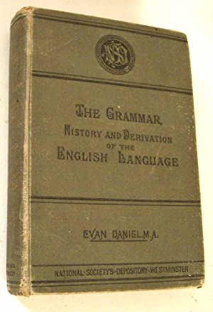 The Grammar history and Derivation of the English language: Evan Daniel