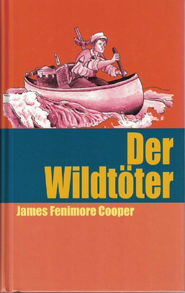 Der Wildtöter.: Cooper, James Fenimore: