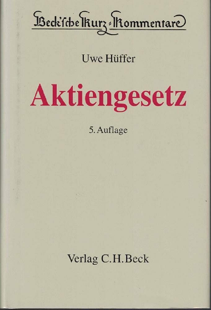 Aktiengesetz (AktG). Beck'sche Kurzkommentare, Bd.53.: Hüffer, Uwe: