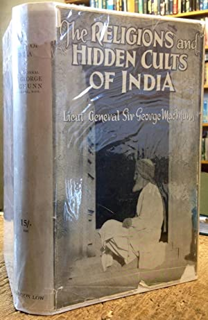 The Religions and Hidden Cults of India.: MacMunn, Lieut General