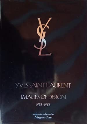 Yves Saint Laurent.Images of Design, 1958-1988