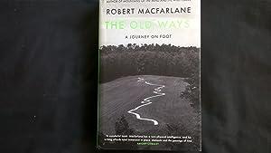 The Old Ways: A Journey on Foot: Robert Macfarlane