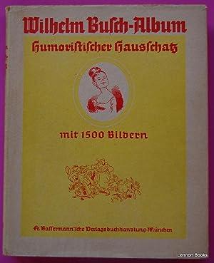 Wilhelm Busch - Album humoristischer hausschatz