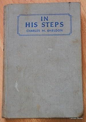 In His Steps: Charles M Sheldon