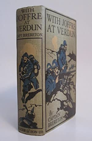 With Joffre at Verdun: A Story of the Western Front: BRERETON, F. S.