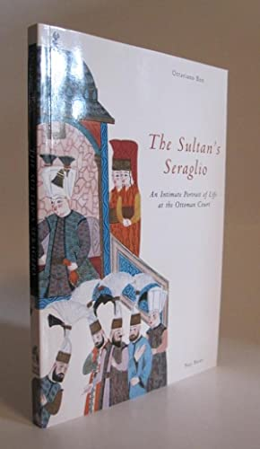 The Sultan's Seraglio: An Intimate Portrait of Life at the Ottoman Court: BON, OTTAVIANO