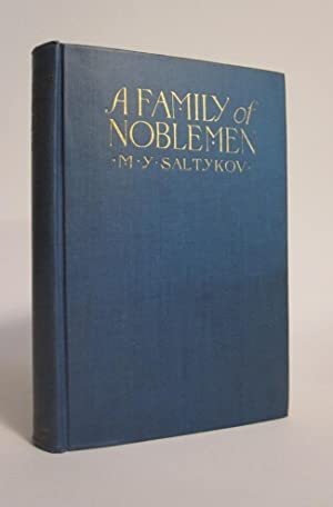 A Family of Noblemen; The Gentlemen Golovliov: SALTYKOV, W. Y.
