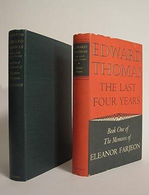 Edward Thomas: The Last Four Years: FARJEON, ELEANOR