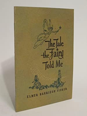 The Tale the Fairy Told Me: FISHER, ELMER HARRISON