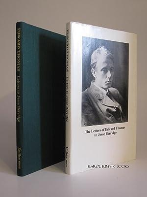 THE LETTERS OF EDWARD THOMAS TO JESSE BERRIDGE: BERRIDGE, ANTHONY [ed.]