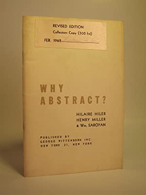 Why Abstract?: HILER, HILAIRE; MILLER, HENRY, SAROYAN WM.