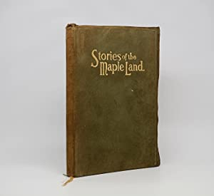 Stories of the Maple Land: Tales of the Early Days of Canada for Children: YOUNG, KATHERINE A.