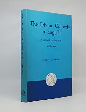 The Divine Comedy in English, A Critical Bibliography 1782-1900: CUNNINGHAM, GILBERT F.