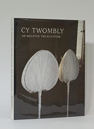 Die Skulptur: The Sculpture: Twombly, Cy