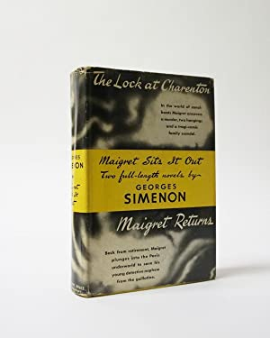 Maigret Sits It Out, Two Full-length Novels. The Lock at Charenton [and] Maigret Returns