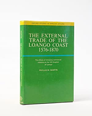 The External Trade of the Loango Coast 1576-1870. (Oxford Studies in African Affairs)