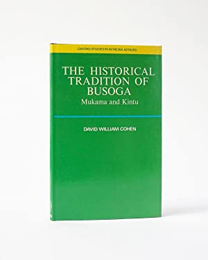 The Historical Tradition of Busoga Mukama and Kintu (Oxford Studies in African Affairs)