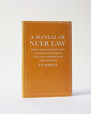 A Manual of Nuer Law. Being an account of Customary Law its Evolution and Development in the Cour...