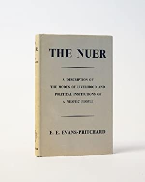 The Nuer. A Description of the Modes of Livelihood and Political Institutions of A Nilotic People