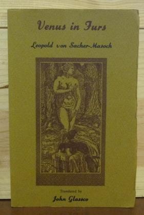 Venus in Furs: VON SACHER MASOCH, LEOPOLD [TRANS. GLASSCO, JOHN]