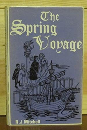 The Spring Voyage: MITCHELL, R. J.