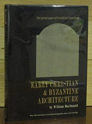 Early Christian & Byzantine Architecture: MACDONALD, WILLIAM