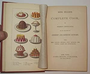 Mrs. Ellis's Complete Cook, or Perfect Instructor in all Branches of Cookery and Domestic ...