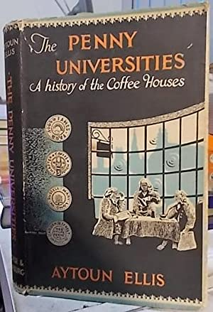 The Penny Universities : A History of the Coffee-Houses