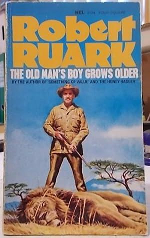 The Old Man's Boy Grows Older: Ruark, Robert