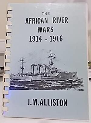 The African River Wars 1914 - 1916