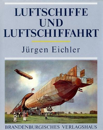 Luftschiffe und Luftschiffahrt,: Eichler, Jürgen