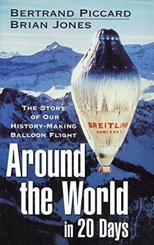 Around the World in 20 Days, The: Piccard, Bertrand -