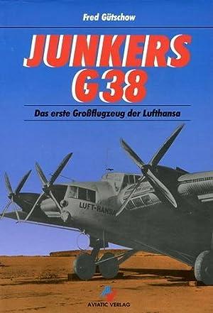 Junkers G 38, Das erste Großflugzeug der: Gütschow, Fred