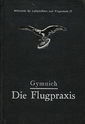 Die Flugpraxis, (Handbuch für Flugschüler): Gymnich, Alfried (Fluglehrer)