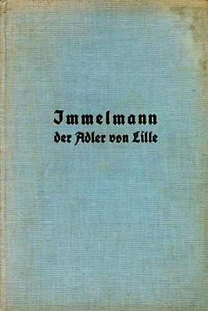 """Immelmann """"Der Adler von Lille"""", Eines Fliegers: Immelmann"""