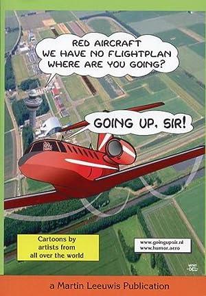 Going Up, Sir!,: Leeuwis, Martin (Editor)