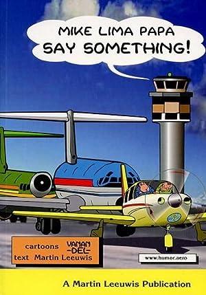 Say Something,: Leeuwis, Martin (text
