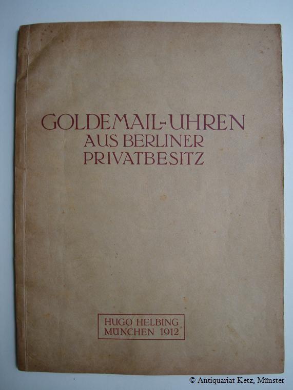 san francisco 43ef6 93686 Katalog einer Sammlung von Goldemail-Uhren, vorwiegend des XVIII.  Jahrhunderts, aus Berliner