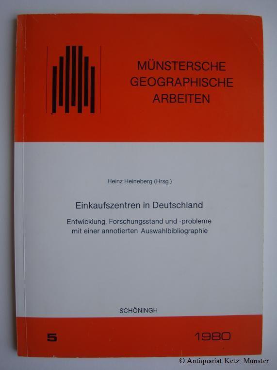 Einkaufszentren in Deutschland. Entwicklung, Forschungsstand und -probleme mit einer annotierten Auswahlbibliographie. - Heineberg, Heinz (Hrsg.)