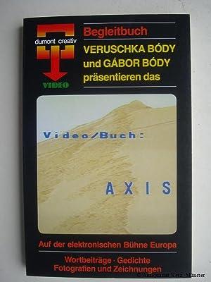 Axis. Auf der elektronischen Bühne Europas.Eine Auswahl: Bódy, Veruschka, und
