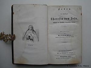 Leben der heiligen Theresia von Jesu. Stifterin: Pösl, Friedrich: