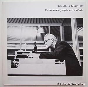 Georg Muche. Das druckgraphische Werk. Kritisches Verzeichnis.: Schiller, Peter H.: