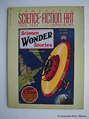 Fantastic Science-Fiction Art 1926-1954. Edited with an: Rey, Lester del: